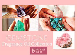 Bramble Berry Gemstone Fragrances