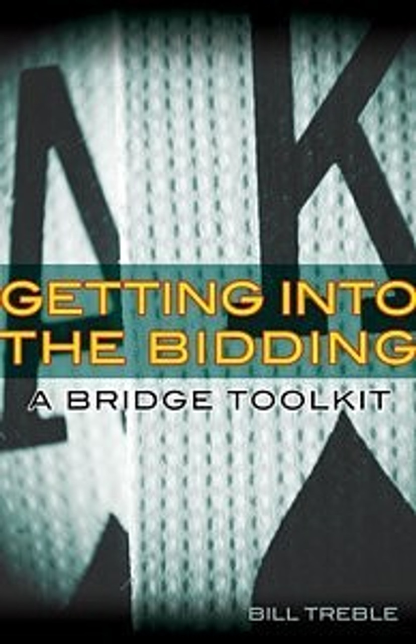 Getting Into The Bidding: A Bridge Toolkit