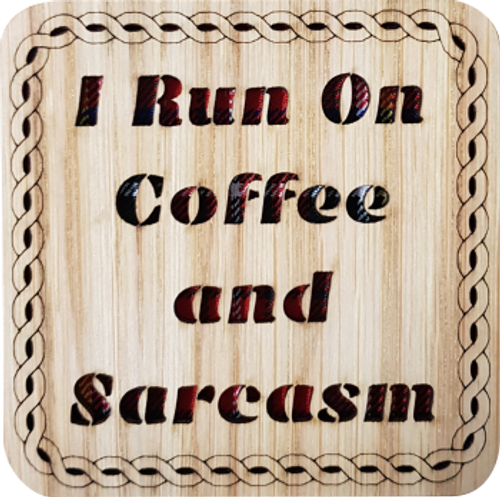 I Run On Coffee and Sarcasm Square Coaster | LCR37