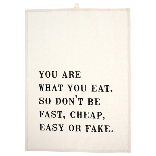 Tea Towel - What You Eat, 20 x 28-in