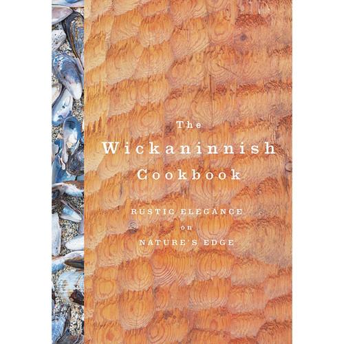 The Wickaninnish Cookbook