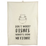 Tea Towel Cotton - Don't Worry Dishes