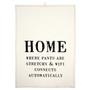 Tea Towel - Home Is, 20 x 28-in
