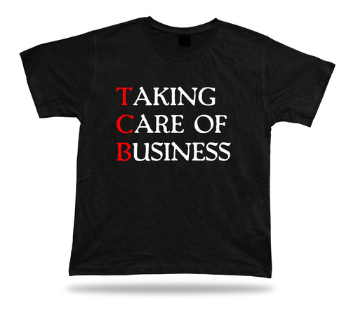 TAKING CARE OF BUSINESS classic unisex soul T shirt spiritual life quote tee
