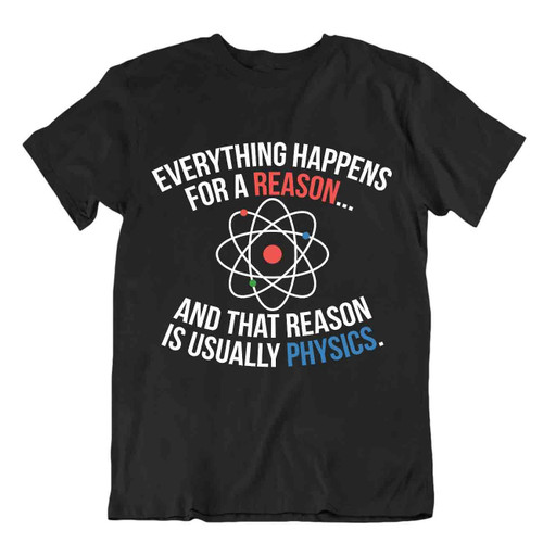 Chemist T-Shirt Everything Happens Because Of The Chemistry Tee Funny Joke Shirt