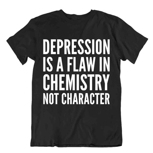 Depression Ia A Flaw In Chemistry Tshirt Unisex Cool Gift Tee Stylish T-Shirt