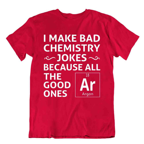 All The Good Jokes Ar Tshirt Chemist T-Shirt Funny Tee Wordplay Shirt