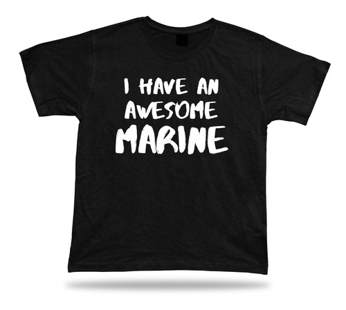 I have an awesome marine T Shirt family relative special tee Gift strog success