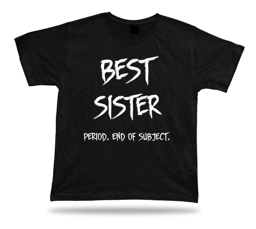 End of Subject best Occasion ever Sister T Shirt Gift celebration lucky tee