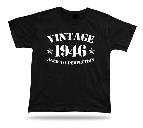 Printed T shirt tee Vintage 1946 aged to perfection happy birthday present gift
