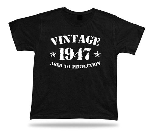 Printed T shirt tee Vintage 1947 aged to perfection happy birthday present gift