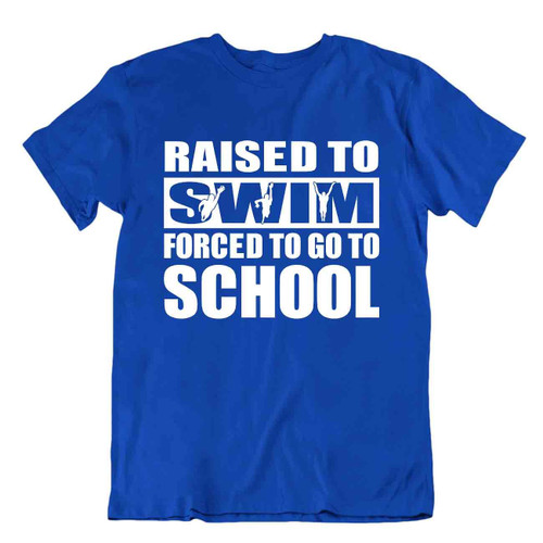 Raised To Swim Tshirt Teacher Joke Shirt Sporting Hobby Tee