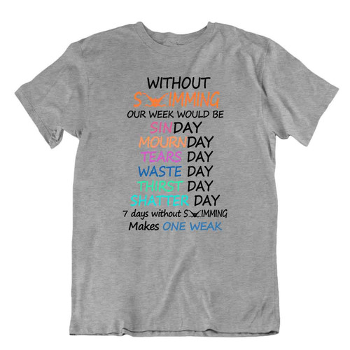 Without Swimming Tee Wordplay Tshirt Unique Gift Fitness Shirt