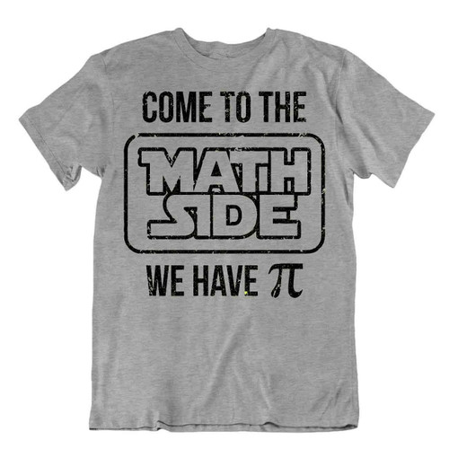 Come To The Math Side We Have Pi T-SHIRT Math FUNNY JOKE SHIRT TEE T SHIRT