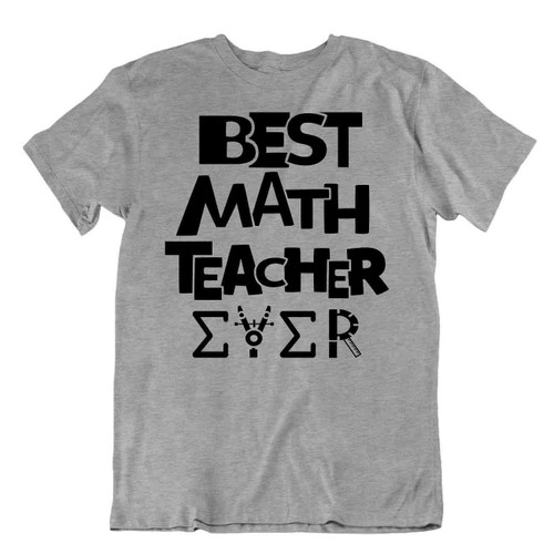 Funny Best Math Teacher Ever T-Shirt Math Funny Joke Shirt Tee New Trend