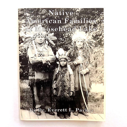 Native American Families at Moosehead Lake, Dr. Everett Parker