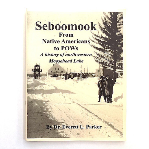 Seboomook, by Dr. Everett Parker