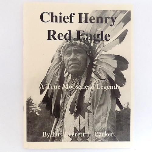 Chief Henry Red Eagle, Dr Everett Parker
