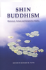 Shin Buddhism: Historical, Textual, and Interpretive Studies