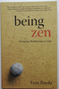 Being Zen: Bringing Meditation to Life