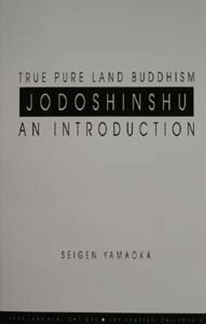 True Pure Land Buddhism, Jodoshinshu: An Introduction