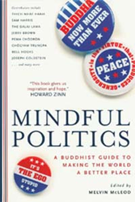 Mindful Politics - A Buddhist Guide to Making the World a Better Place