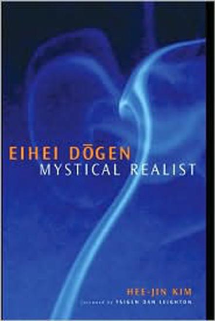 Eihei Dogen - Mystical Realist