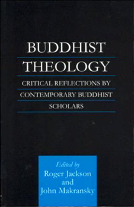 Buddhist Theology: Critical Reflections by Contemporary Buddhist Scholars