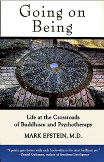 Going on  Being ( New Edition ) Life at the Crossroads of Buddhism and Psychotherapy