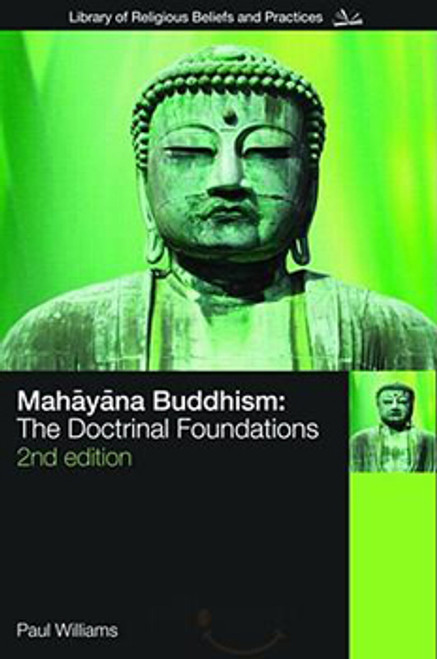 Mahayana Buddhism:  The Doctrinal Foundations 2nd edition