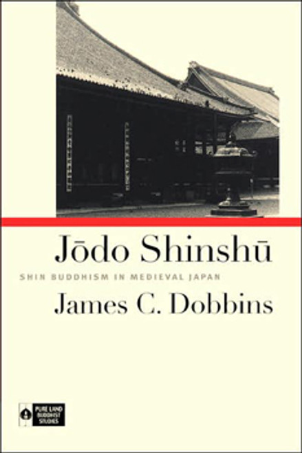 Jodo Shinshu - Shin Buddhism in Medieval Japan