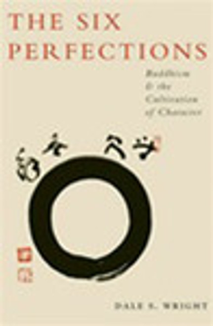 The Six Perfections - Buddhism and the Cultivation of Character