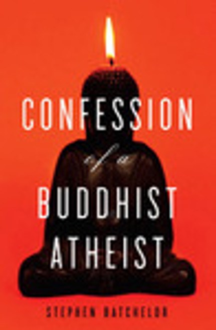 Confession of a Buddhist Atheist 3302-0103