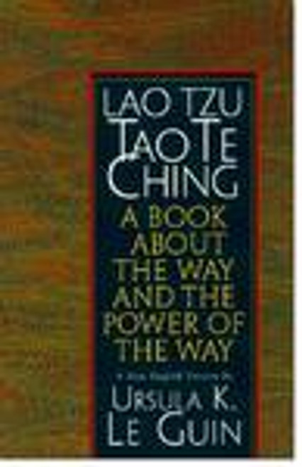 Lao Tzu Tao Te Ching - A Book About The Way and The Power of The Way (English Version)