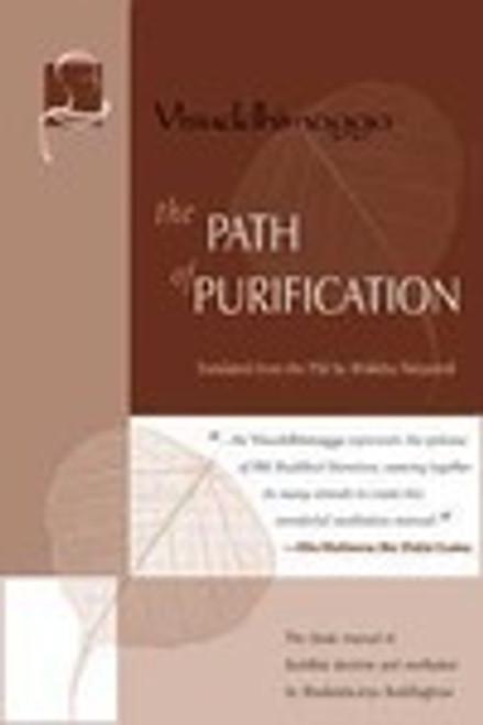 The Path of Purification (Visuddhaimagga)