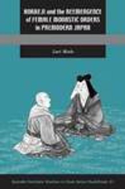 Hokkeji and the Reemergence of Female Monastic Orders in Premodern Japan