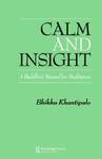 Calm and Insight - A Buddhist Manuel For Meditators