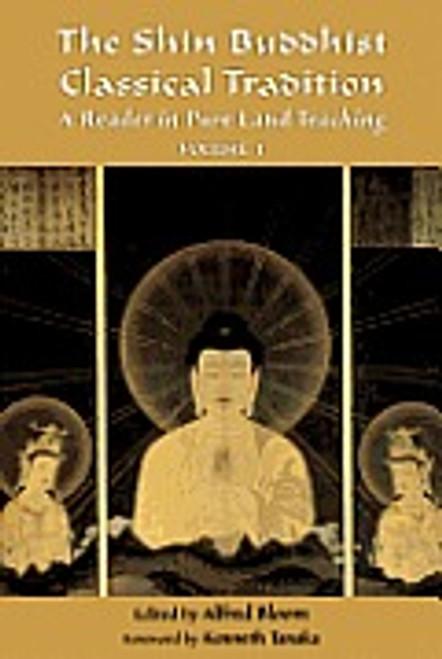 The Shin Buddhist Classical Tradition - Volume 1