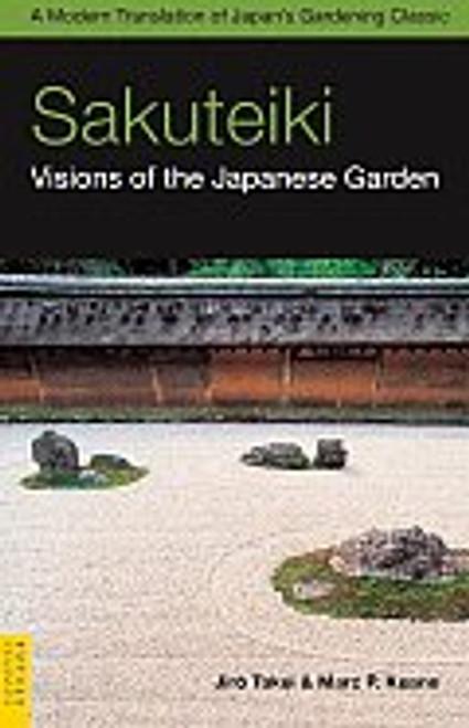 Sakuteiki - Visions of the Japanese Garden