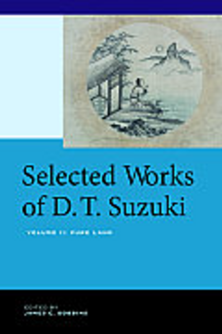 Selected Works of D.T. Suzuki Vol. II: Pure Land