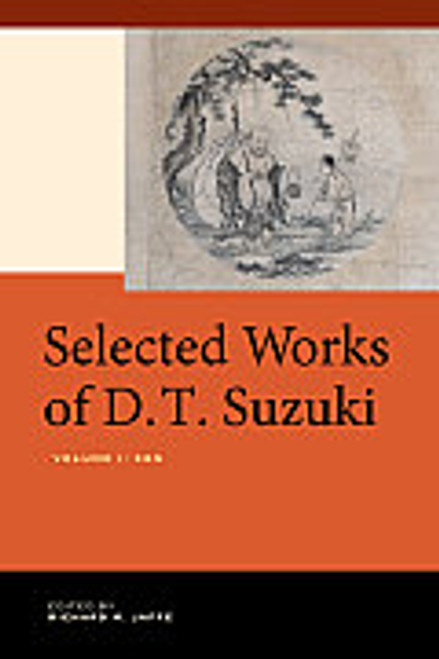 Selected Works of D.T. Suzuki Vol. I: Zen