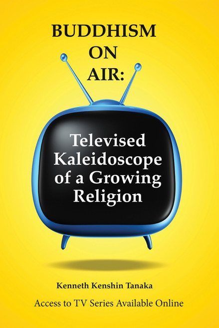 Buddhism on Air: Televised Kaleidoscope of a Growing Religion