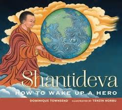 Shantideva - How to Wake Up a Hero