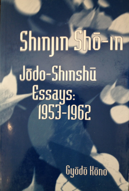 Shinjin Sho-In - Jodo-Shinshu Essays: 1953-1962