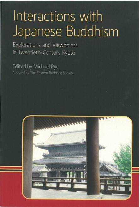 Interactions with Japanese Buddhism: Explorations and Viewpoints in Twentieth-Century Kyoto