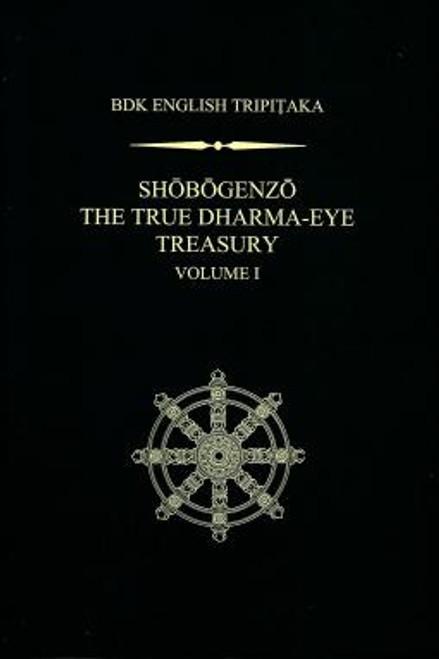 Shobogenzo: The True Dharma Eye Treasury, Vol. I