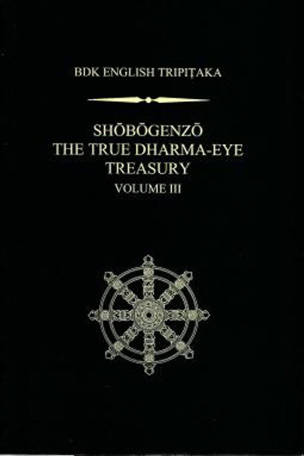 Shobogenzo: The True Dharma-Eye Treasury, Vol.III