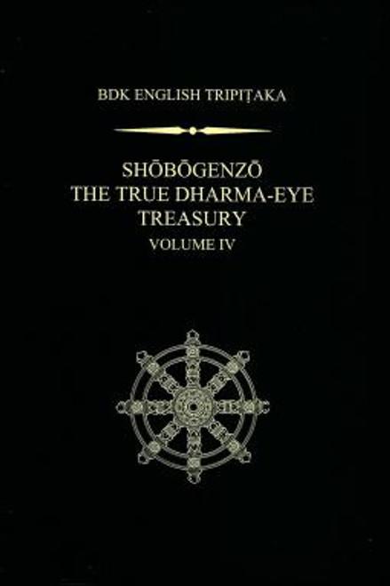 Shobogenzo: The True Dharma-Eye Treasury, Vol.IV