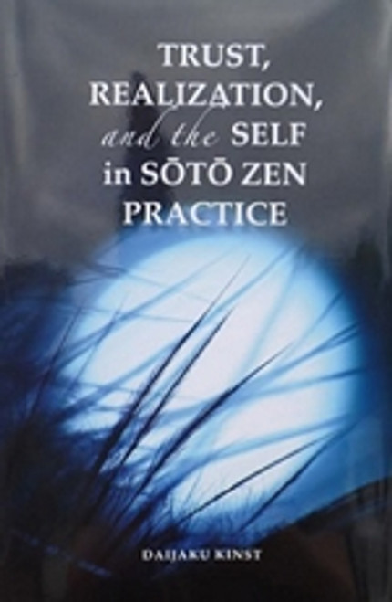 Trust, Realization, and the Self in Soto Zen Practice