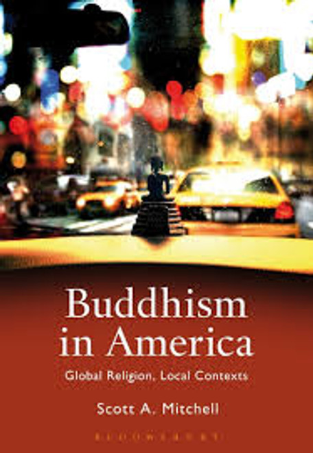 Buddhism In America - Global Religion, Local Contexts